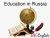 Топик (сочинение) по английскому языку на тему Education in Russia — Образование в России